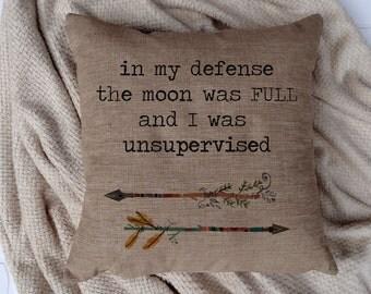 Throw Pillow - Full Moon Pillow, Inspirational Quote, Quote Pillow, Cushion Cover, Pillow Cover, Burlap Pillow, Suede Pillow, Quote Cushion