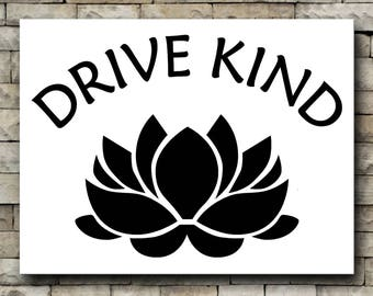 Drive kind with Lotus Flower vinyl decal/Car Decal/driving