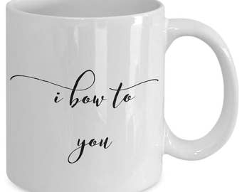 Yoga Gift coffee mug - i bow to you - Unique gift mug for yogi, him, her, mom, dad, kids, husband, wife, boyfriend, men, women