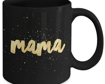 Mom gift black coffee mug - Mama - Unique gift mug for mother