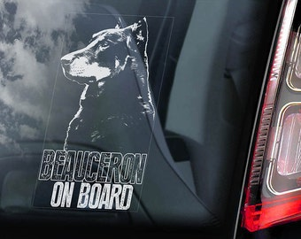 Beauceron on Board - Car Window Sticker - French Shorthaired Shepherd Beauce Dog Sign Decal  -V02