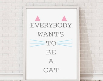Everybody Wants To Be A Cat Aristocats Quote A4 Print /Poster Print Print / Aristocats