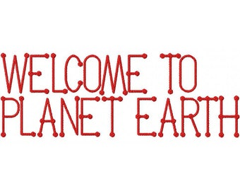 Welcome To Planet Earth  Font Embroidery Font Set Instant Digital download