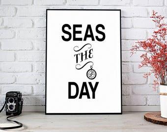 Seize The Day, Travel, Motivational, Ocean Print, Ocean, Sea, Wanderlust, Nautical, Wall Decor, Prints, Printable, Decor, Inspirational