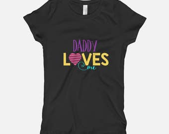 """Girls Tee, """"Daddy Loves Me, Fashion Tees, Funny T shirts, Toddler Tshirts, Kids Tees, Baby Tees, T Shirts For Kids,"""