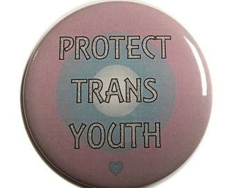 "PROTECT TRANS YOUTH 2 1/4"" pinback button"