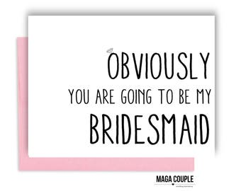 Will You Be My Bridesmaid?, Obviously You Are Going To Be, Bridesmaid Proposal Card, Bridesmaid Cards, Bridesmaid Gifts