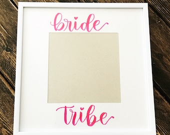 Bride Tribe, Picture Frame, Bachelorette Party, Wedding, Wedding Shower Gift