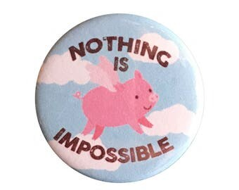 """When Pigs Fly 1.25"""" Button Pin"""