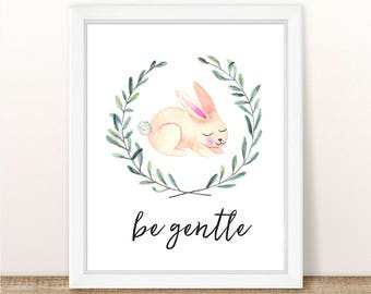 PRINTABLE Bunny Nursery Art Print, Be Gentle Bunny Print, Rabbit Nursery, Woodland Girl Boy Nursery Print, Girl Boy Rabbit, Watercolor Bunny