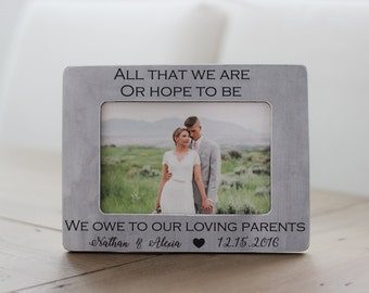 Parents Thank You Wedding Gift Personalized Picture Frame Parents of the Groom Parents of the Bride All That We Are or Hope to be Quote
