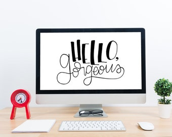 Hello Gorgeous Download / Inspirational Quote