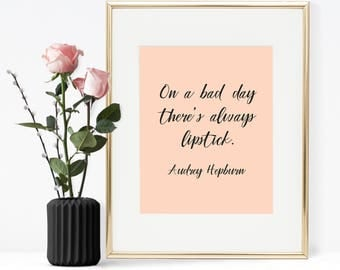 On a bad day there's always lipstick, Printable Wall Art, Printable Quote