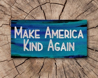 Make America Kind Again Window Decal, Bumper Stickers, Car Magnets, Stickers  | Rep The Resistance