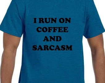 I Run on Coffee and Sarcasm Funny T-Shirt model xx10024