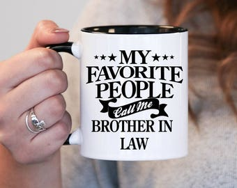 My favourite people call me Brother In Law, Brother In Law Gift, Brother In Law Birthday, Brother In Law Mug, Brother In Law Gift Idea, Baby