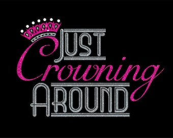 Just Crowning Aroud