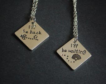 I'll be back... I'll be waiting necklaces bee