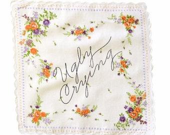 Ugly Crying Handkerchief