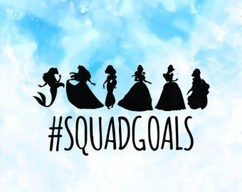 Sale! Squad Goals SVG | Princess Squadgoals SVG | Cinderella Squad Goals | Disney Svg |  Snow White Cricut Cut Files | Silhouette Cut Files