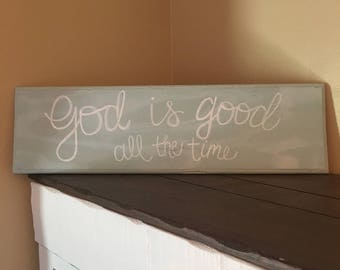 God is Good Sign - Wooden Sign - God is Good All the Time - God Is Good All the Time Sign Reclaimed Wood