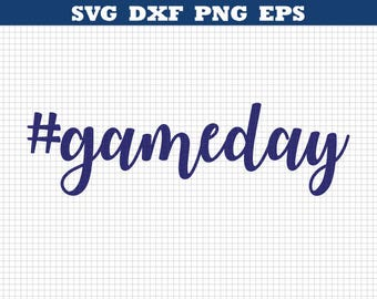 Gameday SVG,Hashtag,Gameday SVG,Football SVG,Svg Files,Silhouette Cut Files,Cricut Cut Files,Game day,svg eps png dxf,Heat transfer