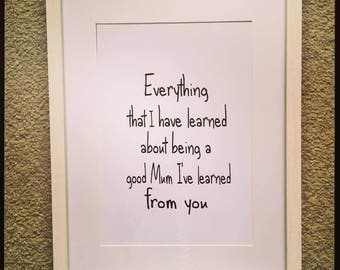 Framed Everything that I have learned print for Mum/Aunt/Grandmother
