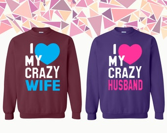 I Love My Crazy Wife Love My Crazy Husband Crewneck Sweatshirt Couple Crewneck Couple Crewneck Sweatshirt Couple Sweater Gift For Couple