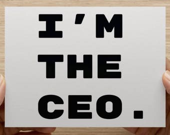 I'm The CEO Notecard With Envelope