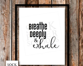 Motivational Saying Typography Printable, Breathe deeply and exhale, Home Decor Wall Art, breathe quote PDF Digital Download, Sku-RHO103