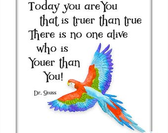 """Dr. Seuss quote """"Today you are You that is truer than true . . . """" colorful parrot design Instant Download, Kiddlywinks Designs"""