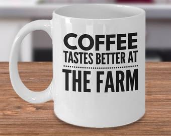 Farmer Coffee Mug - Coffee Tastes Better At The Farm - Great 11oz White Ceramic Cup