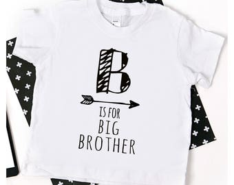 Big Brother Shirt; B is for big brother shirt; new baby announcement; pregnancy announcement; family shirts; big brother shirt; announcement
