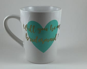 Will you be my brides maid? Coffee Mug