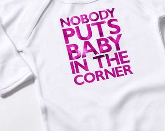 Personalised baby-grow (nobody puts baby in the corner) Dirty Dancing quote