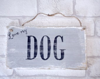 love my dog hand-painted reclaimed wood plaque/sign