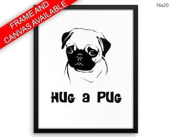 Pug Printed  Poster Pug Framed Pug Dog Art Pug Dog Print Pug Canvas Pug hug a pug