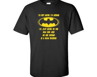 I'm Not Batman Mens/Unisex Graphic T Shirt