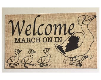 Welcome March On In Ducks Sign - Rustic Look Rooster Ducks Farm Country