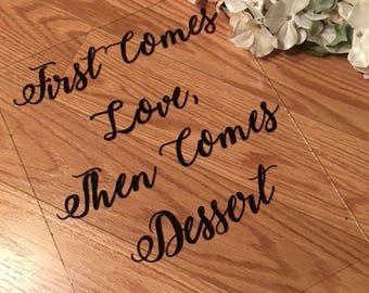 First Comes Love Wedding Sign - Dessert Sign - Acrylic Wedding Sign