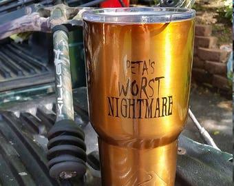 Peta's worst nightmare custom powdercoated, engraved tumbler