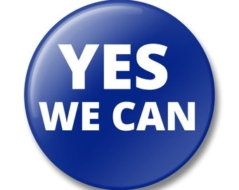 YES WE CAN Button, Lapel Pin, Anna Joyce, Portland, Or