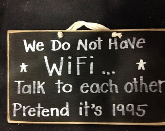 We do not have Wi Fi talk to each other pretend its 1995 SIGN wood coffee house restaurant plaque internet saying