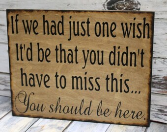 Wood Wedding Sign If we had just one wish You should be here Memory Memorial Rustic Country Country barn style Wooden Signs