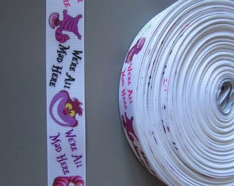 Cheshire Cat we'r all mad here 2.2cm Grosgrain Ribbon x 1 metre