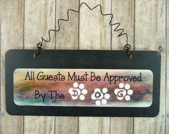DOG SIGN All Guests Must Be Approved By The Dog - Wooden Metal Cute Hanging Black Paw Prints Hanging Wire