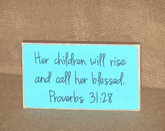 Scripture Quote, Bible Verse Proverbs 31 28 Plaque, Wood Sign Home or Office Decor, Country Cottage Religious Rustic, Christian Spiritual