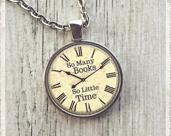 Bookish Necklace, So Many Books So Little Time, Famous Quote, Book Lover Gift, Bookish Jewelry, Literary Necklace, Librarian Gift, Keychain