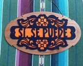 Wall Hanging - Si, Se Puede - inspirational wall art - office decor, graduation gift