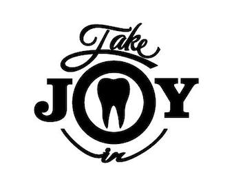 Take Joy In Dentist Decal